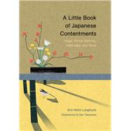 A Little Book of Japanese Contentments by Longhurst, Erin Niimi; Takemasa, Ryo, 9781452174136