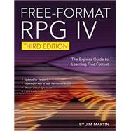 Free-format Rpg IV: The Express Guide to Learning Free Format by Martin, Jim, 9781583474136