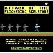 Attack of the Flickering Skeletons by Ashen, Stuart, 9781783524136