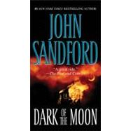 Dark of the Moon by Sandford, John (Author), 9780425224137