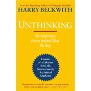 Unthinking by Beckwith, Harry, 9780446564137
