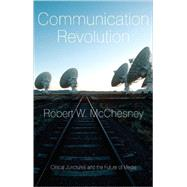 Communication Revolution by McChesney, Robert W., 9781595584137