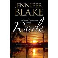 Wade by Blake, Jennifer, 9780727884138
