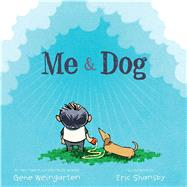Me & Dog by Weingarten, Gene; Shansby, Eric, 9781442494138