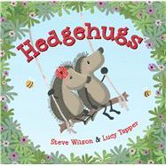 Hedgehugs by Wilson, Steve; Tapper, Lucy, 9781627794138