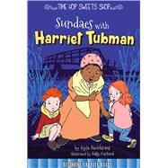 Sundaes With Harriet Tubman by Steinkraus, Kyla; Garland, Sally, 9781681914138