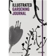 The Illustrated Gardening Journal by Elves, Rebecca Truscott, 9781908714138