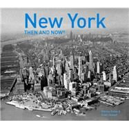 New York Then and Now by Reiss, Marcia; Joseph, Evan, 9781910904138