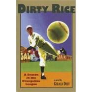 Dirty Rice : A Season in the Evangeline League by Duff, Gerald, 9781935754138
