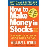How to Make Money in Stocks:  A Winning System in Good Times and Bad, Fourth Edition by O'Neil, William, 9780071614139