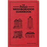 The Detroit Neighborhood Guidebook by Foley, Aaron, 9780998904139