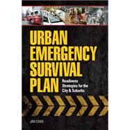 Urban Emergency Survival Plan: Readiness Strategies for the City & Suburbs by Cobb, Jim, 9781440334139