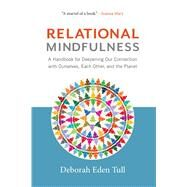Relational Mindfulness by Tull, Deborah Eden, 9781614294139
