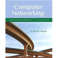 Computer Networking A Top-Down Approach by Kurose, James; Ross, Keith, 9780133594140