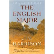 The English Major A Novel by Harrison, Jim, 9780802144140