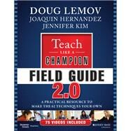 Teach Like a Champion Field Guide 2.0 by Lemov, Doug; Hernandez, Joaquin; Kim, Jennifer, 9781119254140