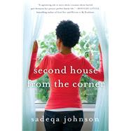 Second House from the Corner A Novel by Johnson, Sadeqa, 9781250074140