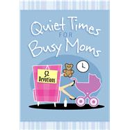 Quiet Times for Busy Moms by Kuyper, Vicki, 9781424554140