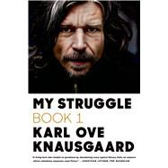 My Struggle: Book 1 by Knausgaard, Karl Ove; Bartlett, Don, 9780374534141