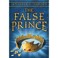 The False Prince (The Ascendance Trilogy, Book 1) Book 1 of the Ascendance Trilogy by Nielsen, Jennifer A., 9780545284141