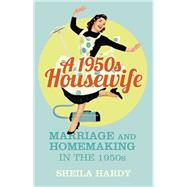 A 1950s Housewife by Hardy, Sheila, 9780750964142