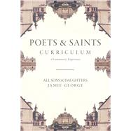 Poets and Saints Curriculum A Community Experience by George, Jamie; Jordan, Leslie; Leonard, David, 9780781414142