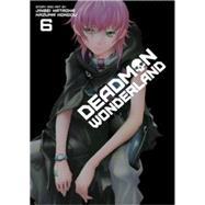 Deadman Wonderland, Vol. 6 by Kondou, Kazuma; Kataoka, Jinsei, 9781421564142