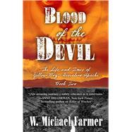 Blood of the Devil by Farmer, W. Michael, 9781432834142