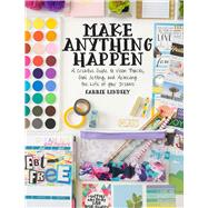 Make Anything Happen by Lindsey, Carrie, 9781510734142