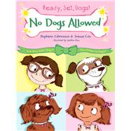 No Dogs Allowed by Calmenson, Stephanie; Cole, Joanna; Ross, Heather, 9781250044143