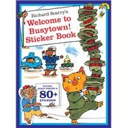 Richard Scarry's Welcome to Busytown!: Includes Giant Poster and 80+ Stickers! by Scarry, Richard, 9781438004143