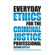 Everyday Ethics for the Criminal Justice Professional by Cheeseman, Kelly; San Miguel, Claudia; Frantzen, Durant; Nored, Lisa, 9781611634143