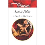 A Deal Sealed by Passion by Fuller, Louise, 9780373134144