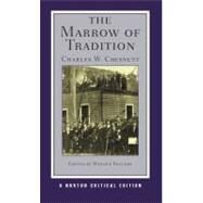 The Marrow of Tradition (Norton Critical Editions) by CHESSNUTT,CHARLES, 9780393934144