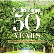 Southern Living 50 Years by Southern Living Magazine; Luesse, Valerie Fraser; Evans, Sid, 9780848744144