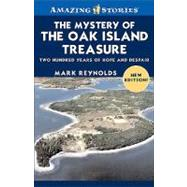 The Mystery of the Oak Island Treasure: Two Hundred Years of Hope and Despair by Reynolds, Mark, 9781552774144