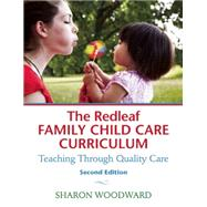 The Redleaf Family Child Care Curriculum: Teaching Through Quality Care by Woodward, Sharon, 9781605544144