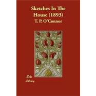 Sketches in the House by O'Connor, T. P., 9781406854145