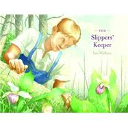 The Slippers' Keeper by Wallace, Ian, 9781554984145