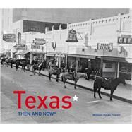 Texas Then and Now by Powell, William Dylan, 9781910904145