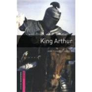 Oxford Bookworms Library: King Arthur by Hardy-Gould, Janet, 9780194234146