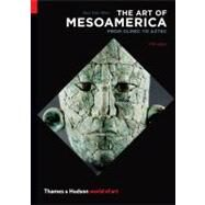 The Art of Mesoamerica (World of Art) by MILLER,MARY ELLEN, 9780500204146