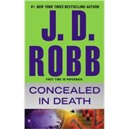 Concealed in Death by Robb, J. D., 9780515154146