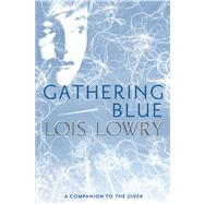 Gathering Blue by Lowry, Lois, 9780547904146