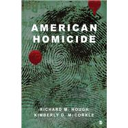 American Homicide by Hough, Richard M.; Mccorkle, Kimberly D., 9781483384146