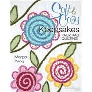 Soft & Cozy Keepsakes by Yang, Margo, 9781604604146