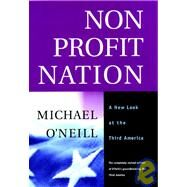 Nonprofit Nation : A New Look at the Third America by O'Neill, Michael, 9780787954147