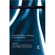 Narrative Theory, Literature, and New Media: Narrative Minds and Virtual Worlds by Hatavara; Mari, 9781138854147