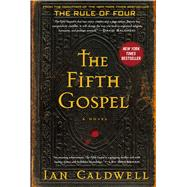 The Fifth Gospel A Novel by Caldwell, Ian, 9781451694147