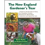 The New England Gardener's Year by Manley, Reeser; Peronto, Marjorie, 9781937644147